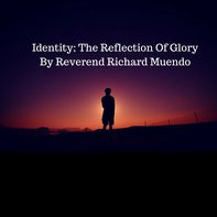 Identity; The Reflection Of Glory