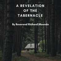 A revelation of the tabernacle