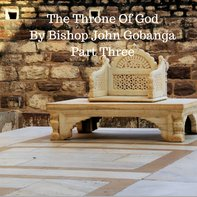 The Throne Of God Part 3