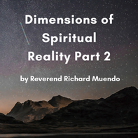 Dimensions of spiritual reality part 2